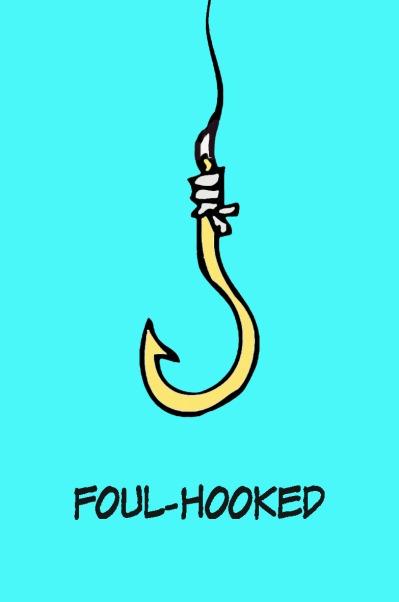 Foul-Hooked